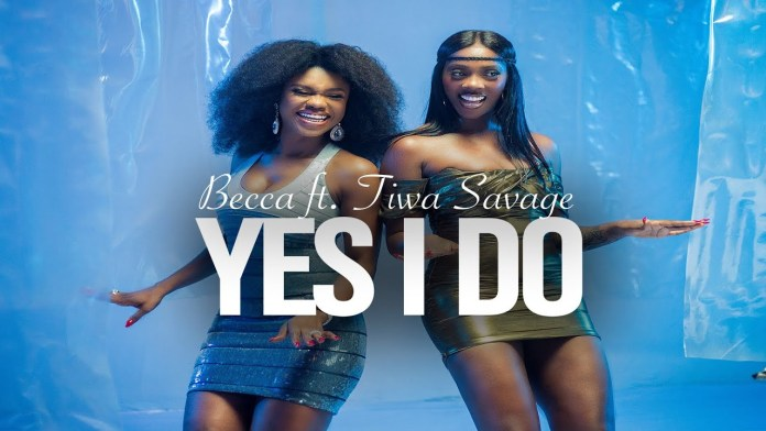 Becca and Tiwa Savage teams up on ' Yes i do'.