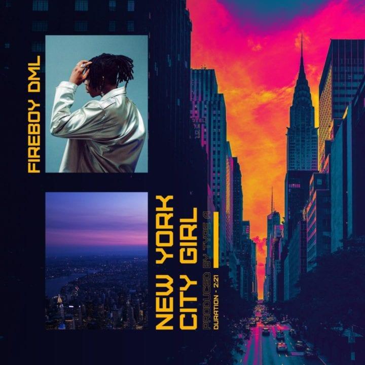 Fireboy DML - New York City Girl
