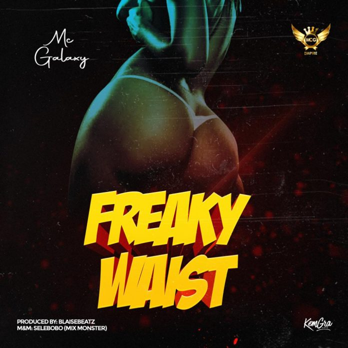 Download Freaky Waist By MC Galaxy