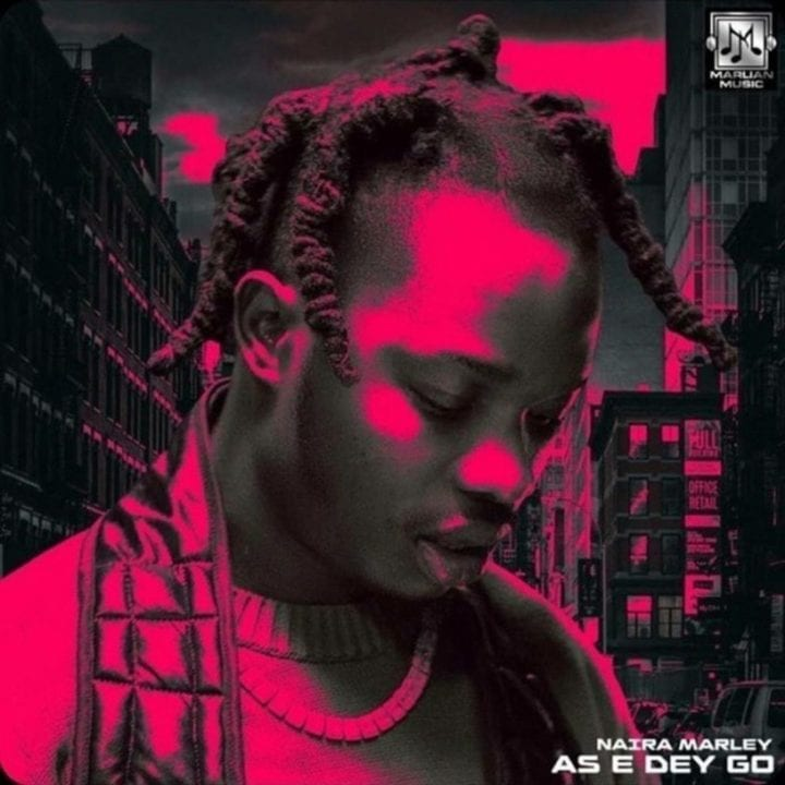 Music Video: Naira Marley - As E Dey Go