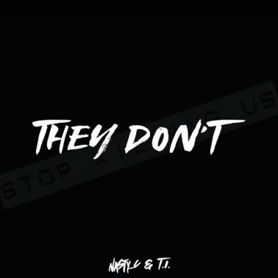 """Nasty C - """"They Don't"""" Featuring T.I"""