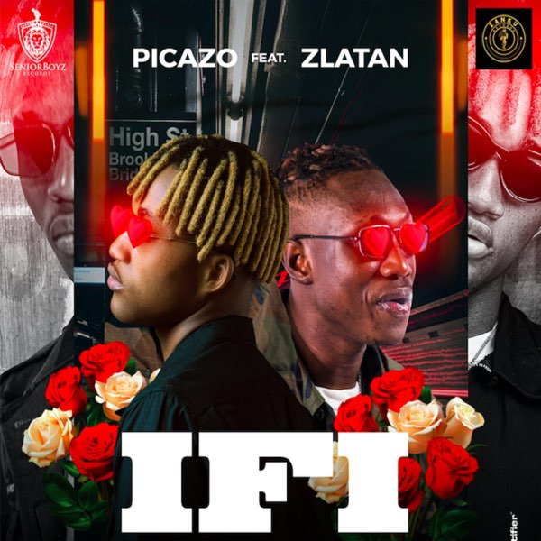 New Music: Picazo Ft. Zlatan – 'If I'