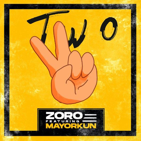 "Zoro Featuring Mayorkun ""Two"" Remix"