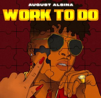 "Download ""Work To Do"" By August Alsina"