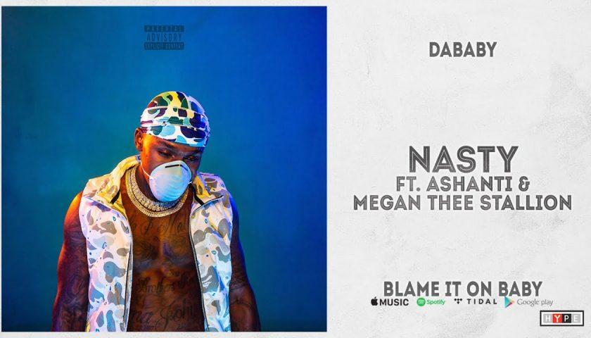 "DaBaby Ft Ashanti & Megan Thee Stallion – ""Nasty"