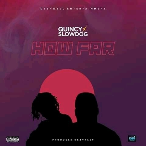 Slowdog ft Quincy – How Far