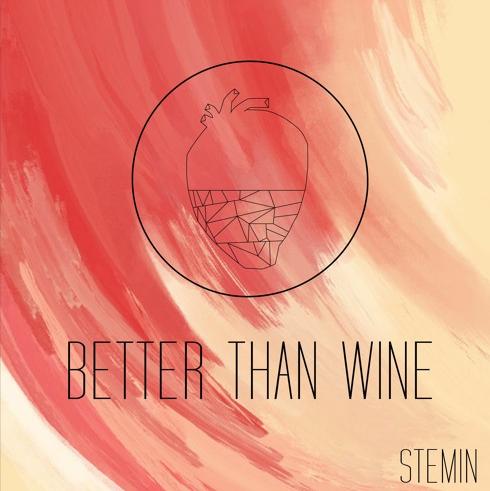 New Music Stemin - Better Than Wine