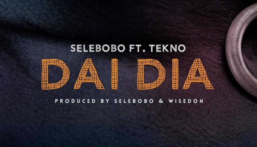 Selebobo - Dia Dia Featuring Tekno
