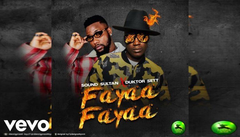 Sound Sultan - Fayaa Fayaa ft. Duktor Sett