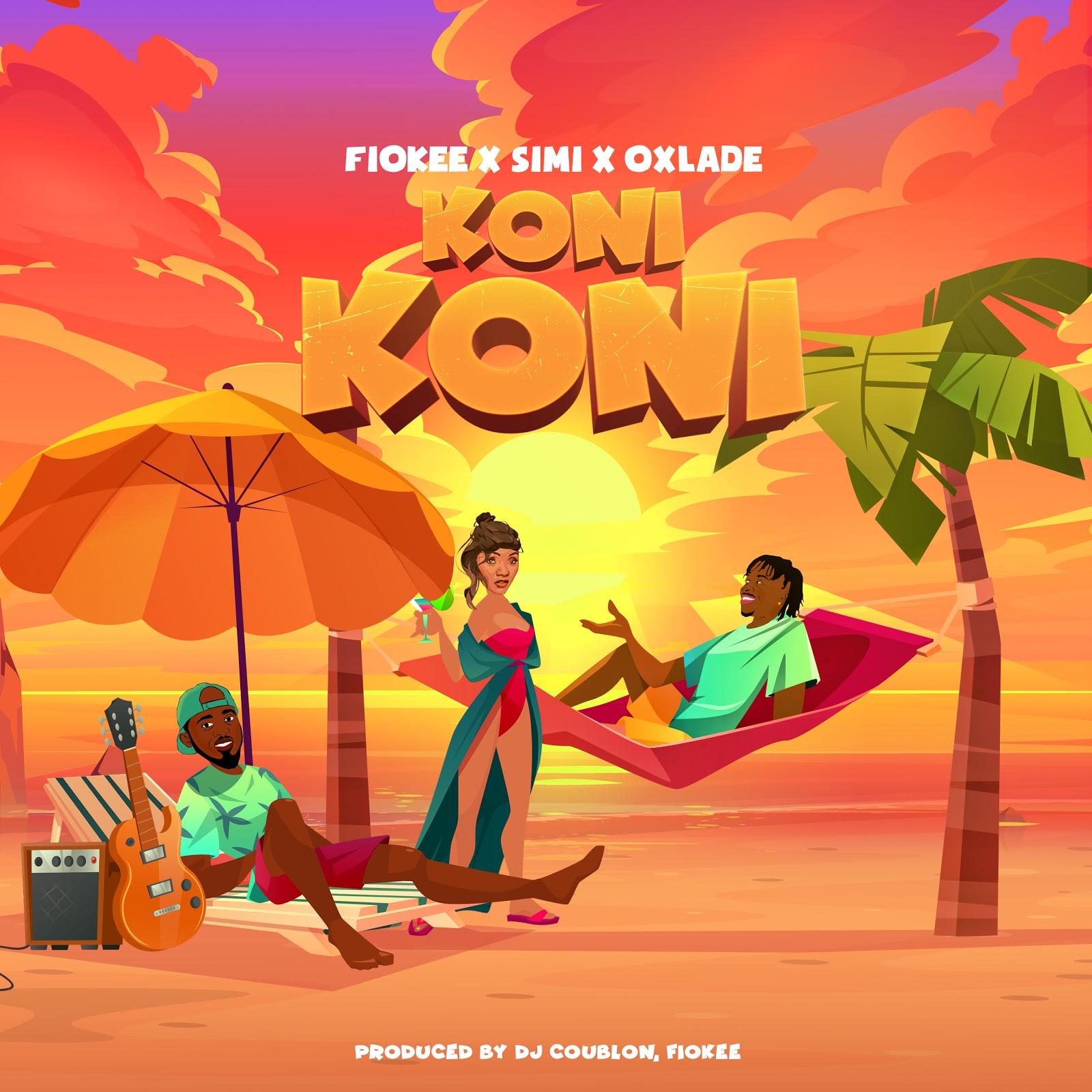 Fiokee - Koni Koni Feat. Simi & Oxlade