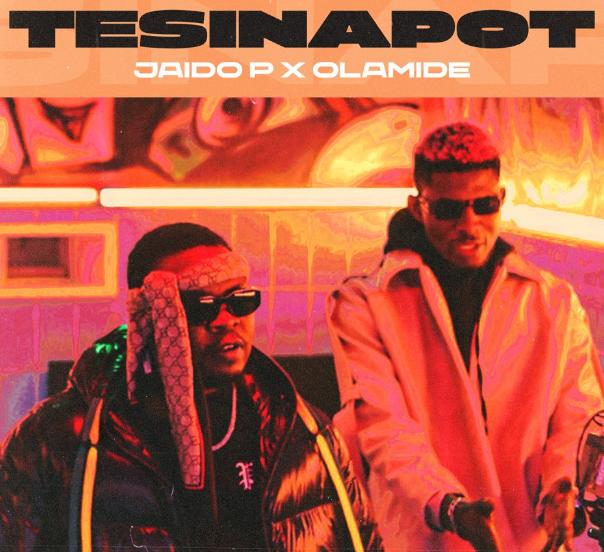 New Music: Jaido P – Tesinapot feat. Olamide