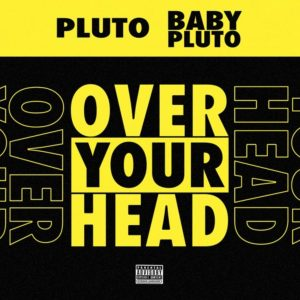 Future Feat Lil Uzi Vert - 'Over Your Head' and 'Patek'