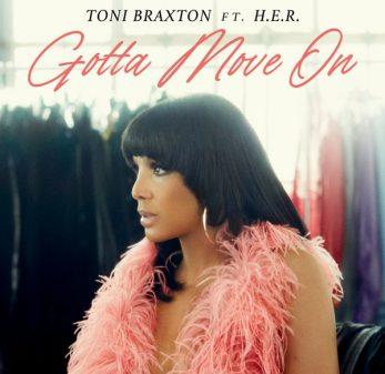 """Toni Braxton Feat H.E.R. - """"Gotta Move On."""""""