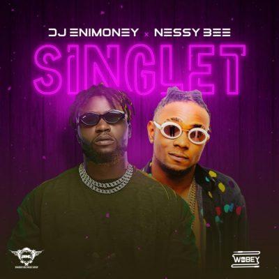 DJ Enimoney ft Nessy Bee – Singlet