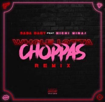 Sada Baby Feat Nicki Minaj - Whole Lotta Choppas