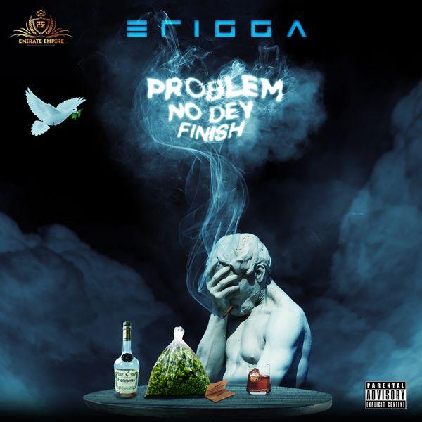 Erigga-Problem-Nor-Dey-Finish (1)