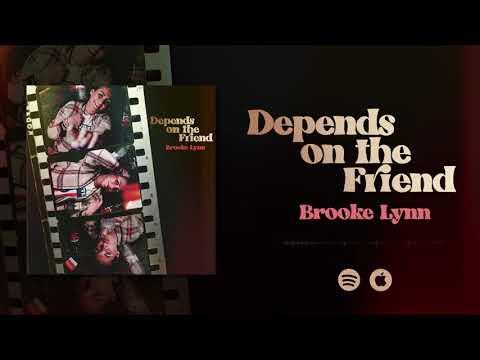 Brooke Lynn - Depends On The Friend