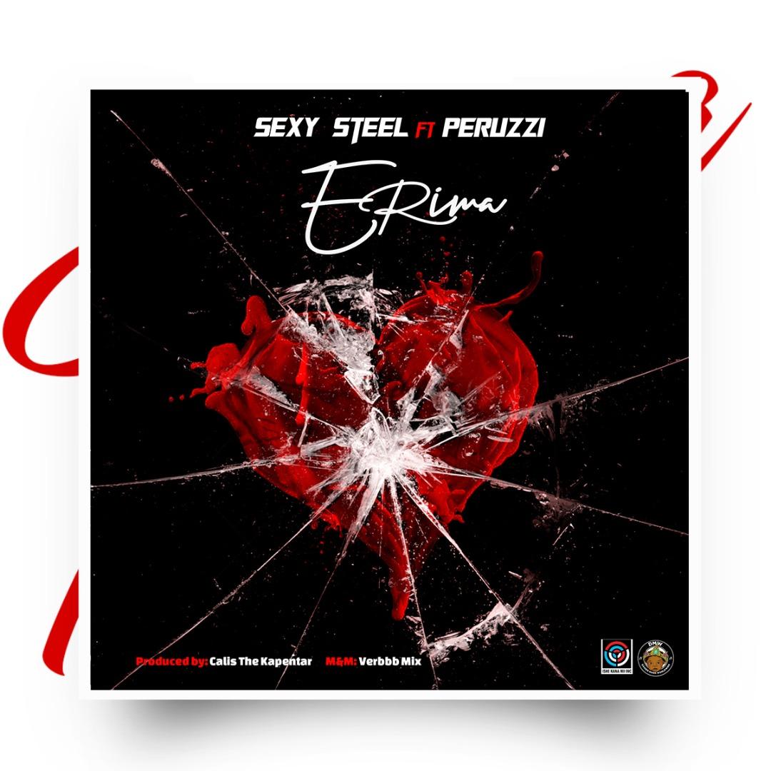 Sexy Steel featuring Peruzzi – Erima