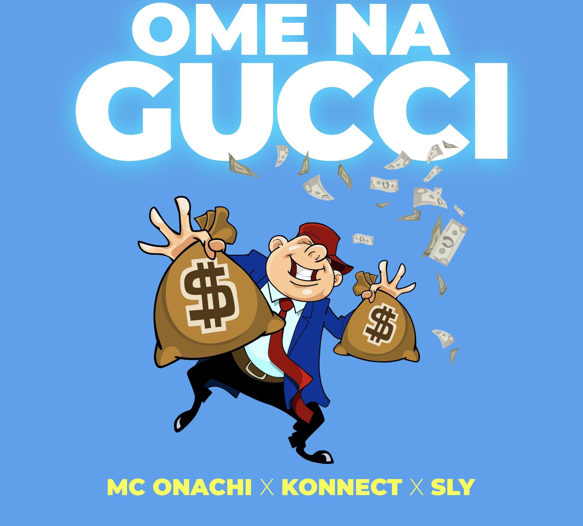 """Mc Onachi Feat. Konnect and Sly - """"Omena Gucci"""""""