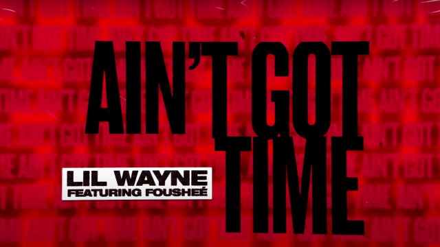Lil Wayne Drops New Song 'Ain't Got Time'
