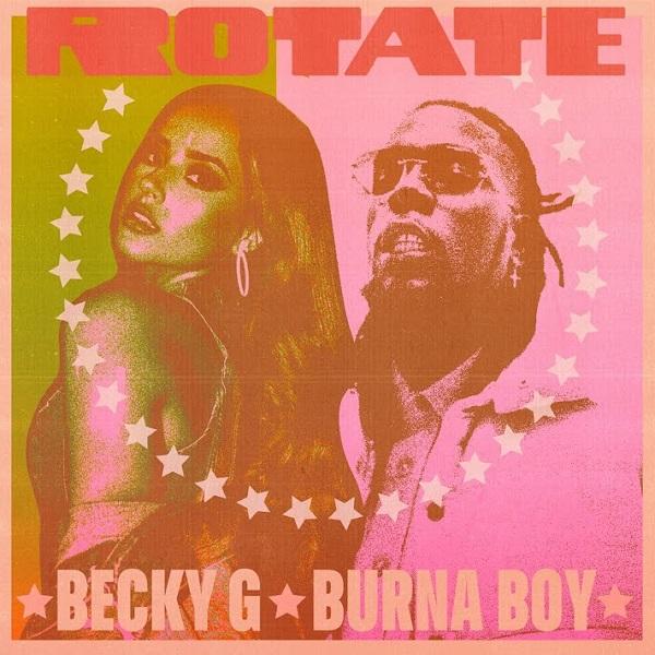 Becky G Faturing Burna Boy - Rotate