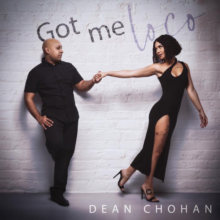 Dean Chohan - Got Me Loco
