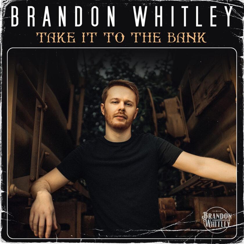 Brandon Whitley - Take It To The Bank
