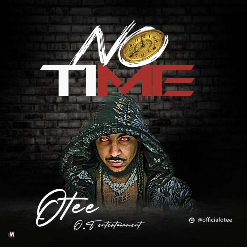 Afrobeats Artist OTee Encourages Action In New Single 'No Time'