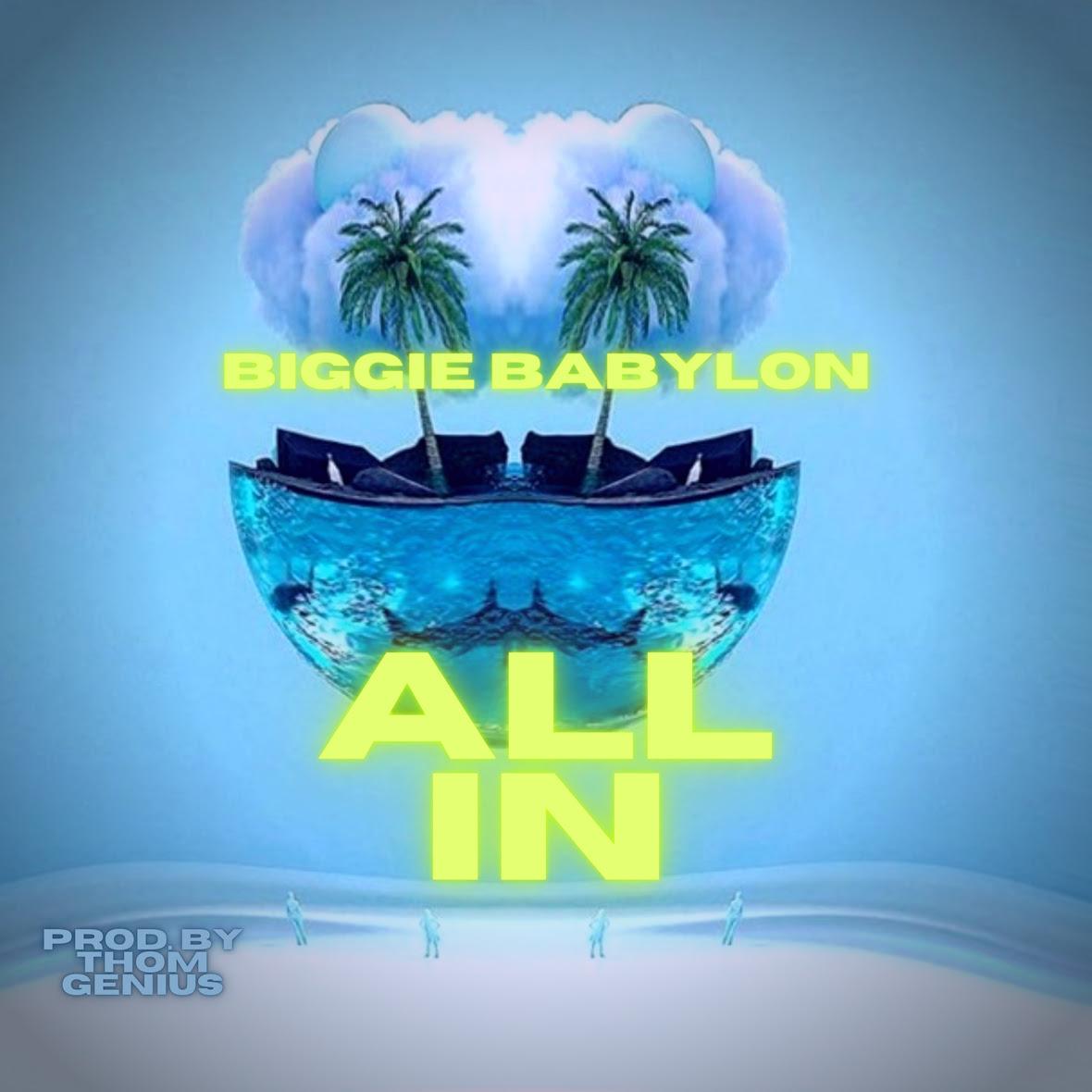 Biggie Babylon - All In