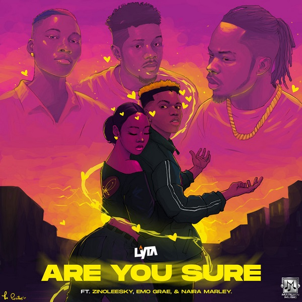Lyta - Are You Sure Feat Naira Marley