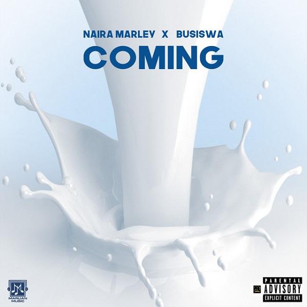 Naira Marley Featuring Busiswa - Coming