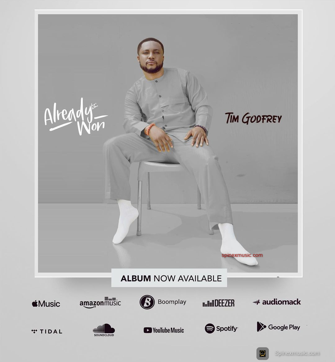 "Listen To Tim Godfrey's New album ""Already Won"""