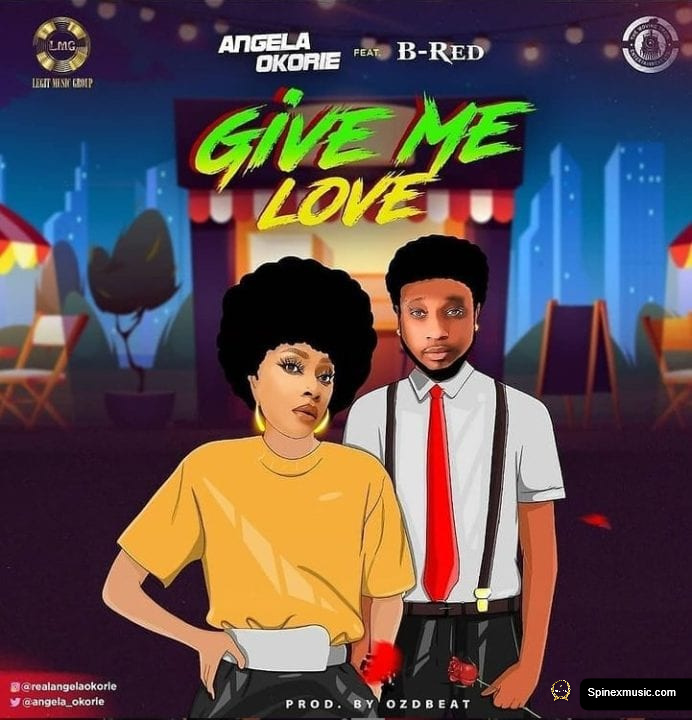 "Angela Okorie Featuring B-Red - ""Give Me Love"""
