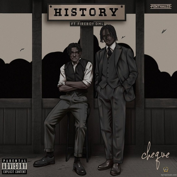Cheque - History Featuring Fireboy