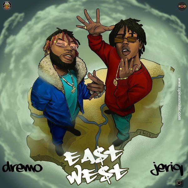 Dremo - East To West Feat JeriQ.