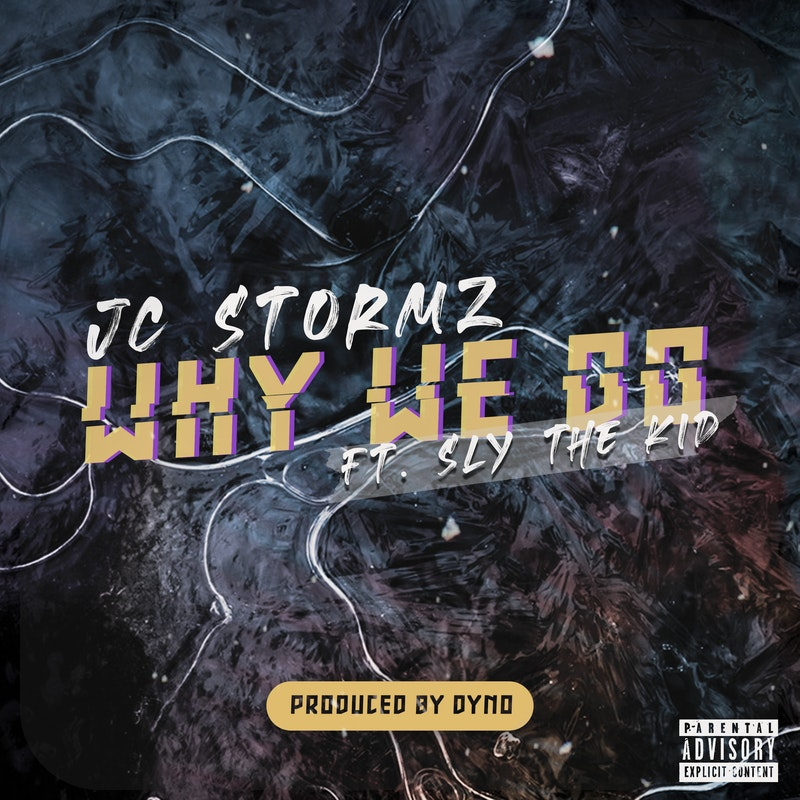 JC Stormz Feat Sly the Kid - Why We Do