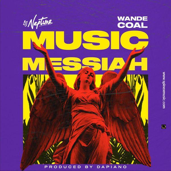 DJ Neptune – Music Messiah ft. Wande Coal