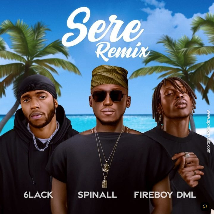 DJ Spinall Feat 6lack & Fireboy DML - 'Sere' (Remix)