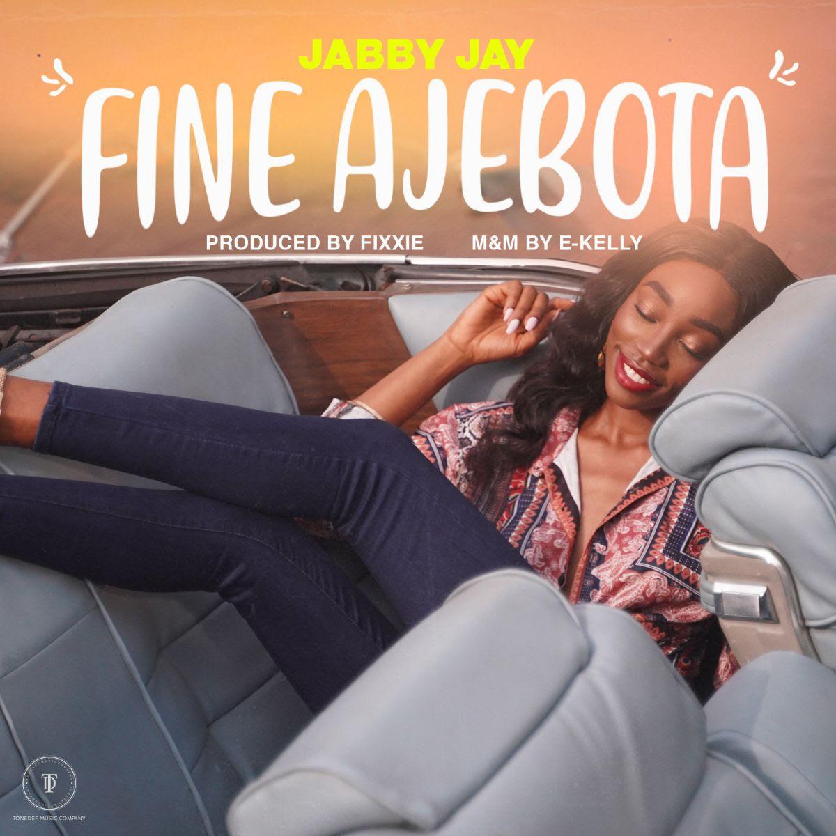 Jabby Jay Releases New Single ''Fine Ajebota'