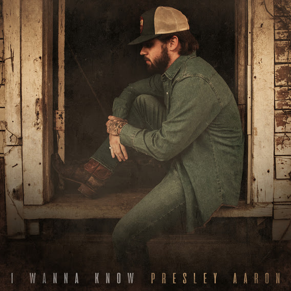 Presley Aaron Introduces Himself with 'I Wanna Know'