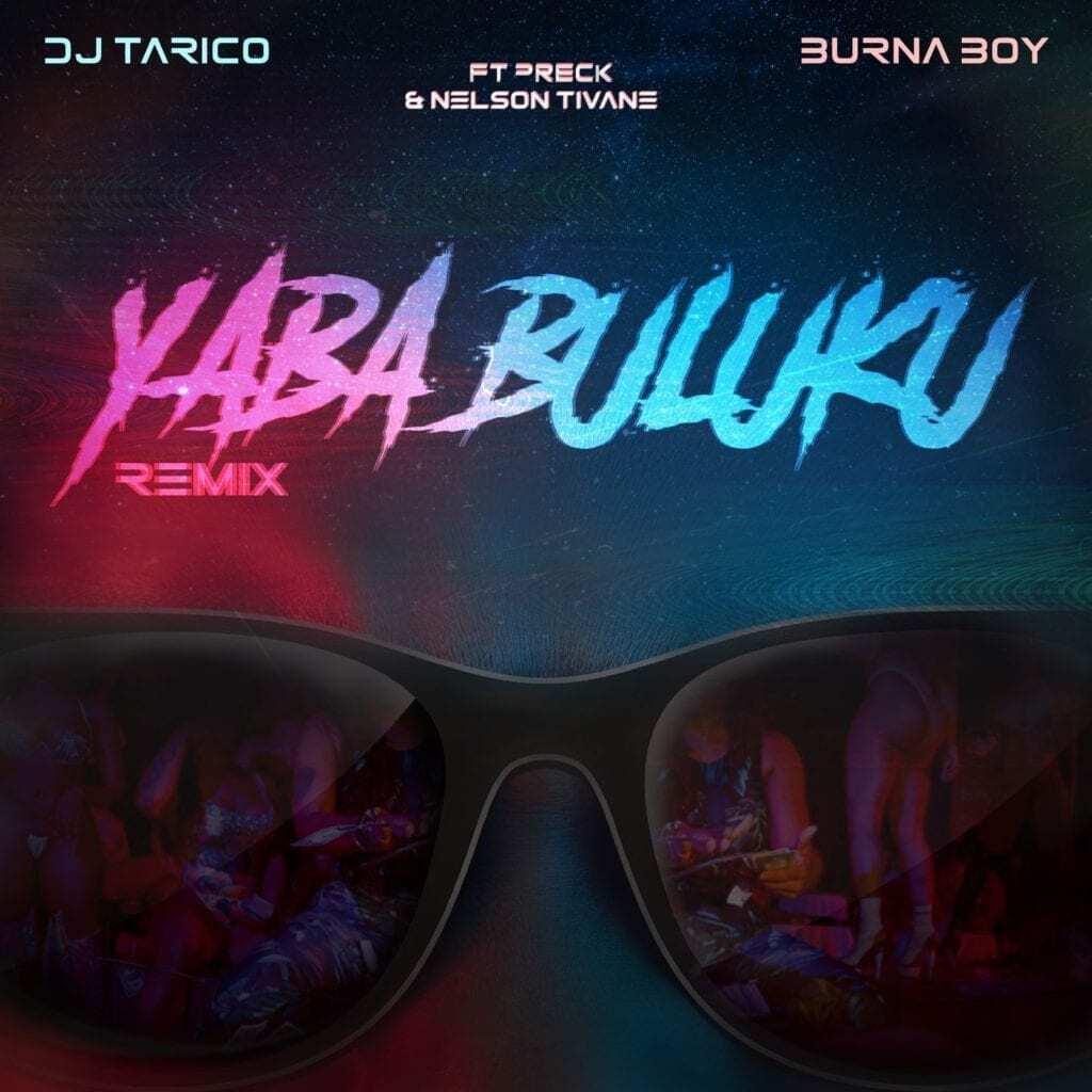 Dj Tarico Feat. Burna Boy - Yaba Buluku (Remix) (Official Video)