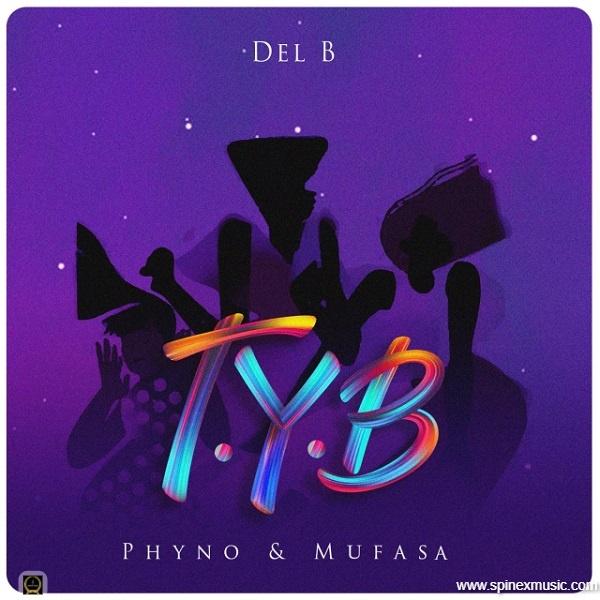 Del B - T.Y.B (Twist Your Body) Featuring Phyno & Mufasa