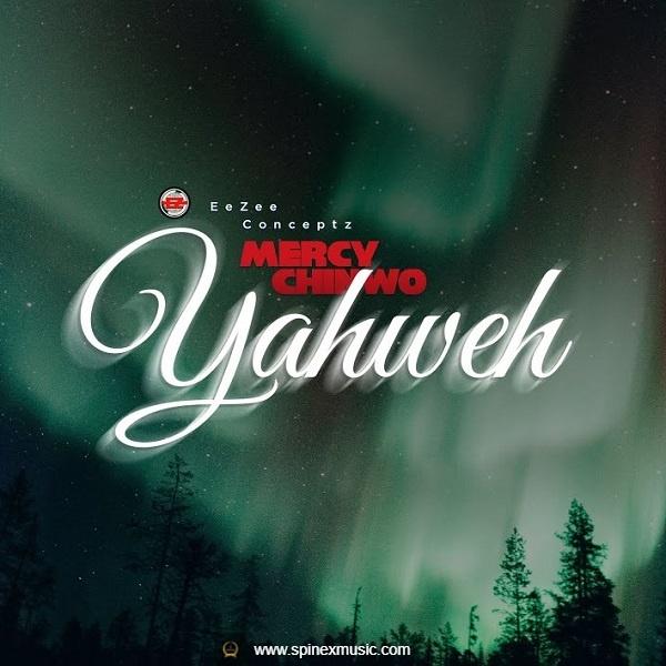 Mercy-Chinwo-Yahweh