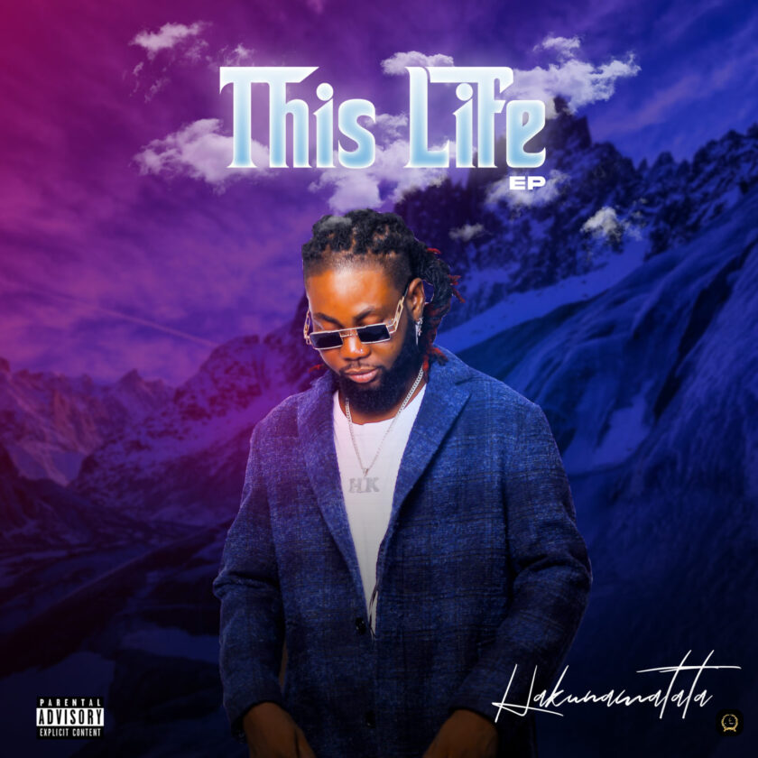 New EP: Hakunamatata – This Life