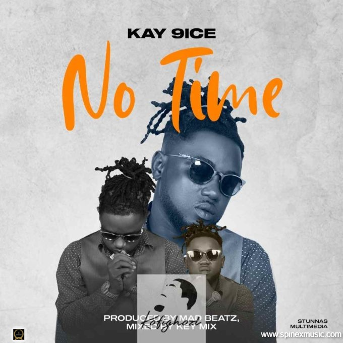 """Kay 9ice Releases New Single """"No Time"""""""