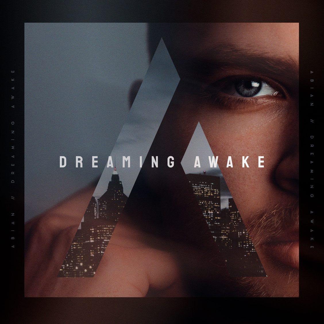 Abian Releases New Single 'Dreaming Awake'