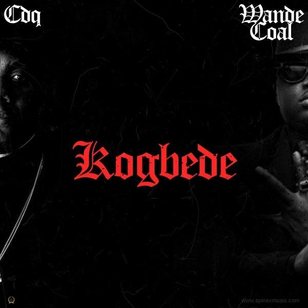 Kogbede By CDQ ft. Wande Coal