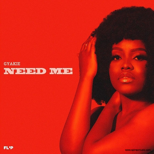 Need me by Gyakie