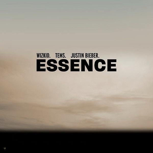 Essence (Remix) By Wizkid Feat. Tems & Justine Bieber