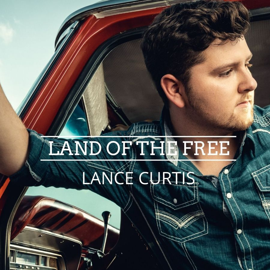 """Lance Curtis Releases American Anthem """"Land Of The Free"""""""